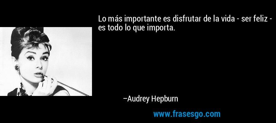 credit: www.frasesgo.com/frase/frase-de-audrey_hepburn-114427.html