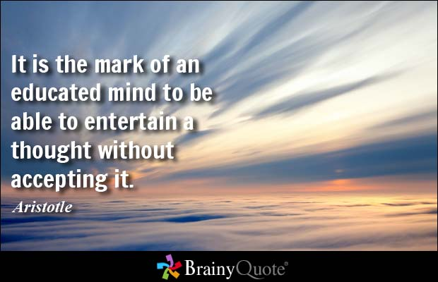credit: http://www.brainyquote.com/quotes/quotes/a/aristotle100584.html?src=t_education