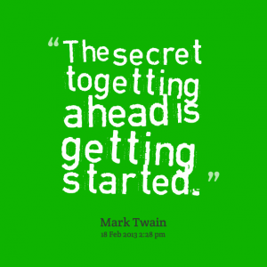 credit: http://www.careerealism.com/inspiration-board/9702-the-secret-to-getting-ahead-is-getting-started/