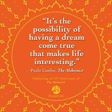 """credit: www.thesavvyreader.com  """"Es la posibilidad de tener un sueño hecho realidad que hace que la vida sea interesante."""""""