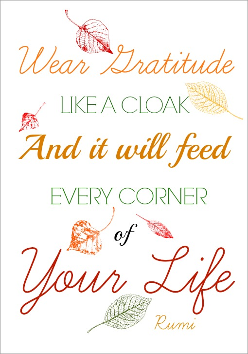credit: http://justasmidgen.com/2013/09/24/wear-gratitude-like-a-cloak/