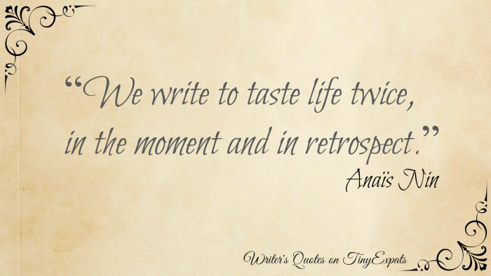 credit: http://tinyexpats.com/2015/05/07/anais-nin-on-why-we-write/