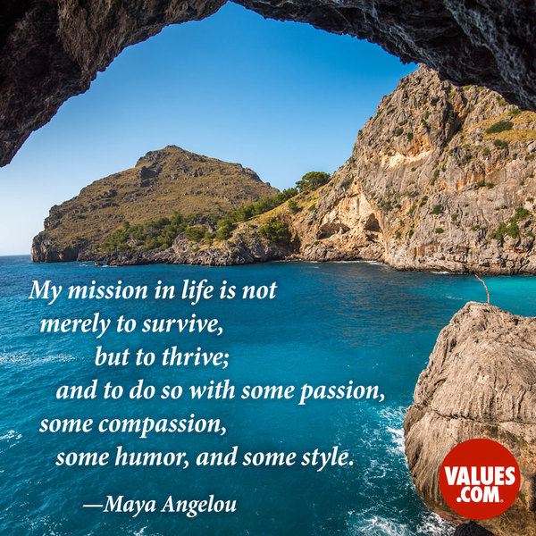 credit: http://www.values.com/inspirational-quotes/7383-my-mission-in-life-is-not-merely-to-survive