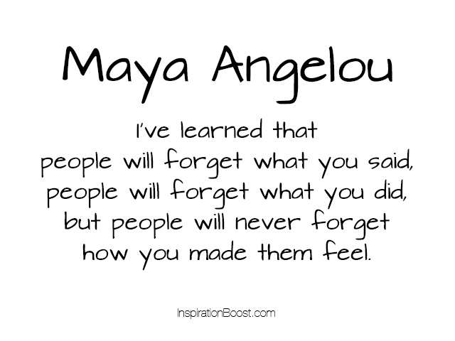credit: http://www.inspirationboost.com/maya-angelou-feel-quotes
